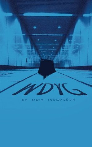 wdyg  by  Matt Ingwalson