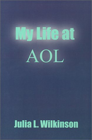 My Life at AOL Julia L. Wilkinson