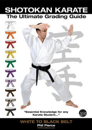 Shotokan Karate - Ultimate Grading Guide | (White to Black Belt) JKF KUGB etc  by  Phil Pierce