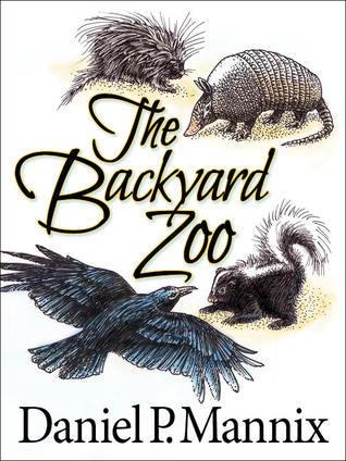 The Backyard Zoo  by  Daniel P. Mannix