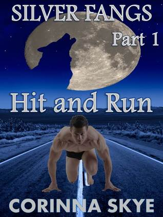 Hit and Run (Silverfangs, #1)  by  Corinna Skye