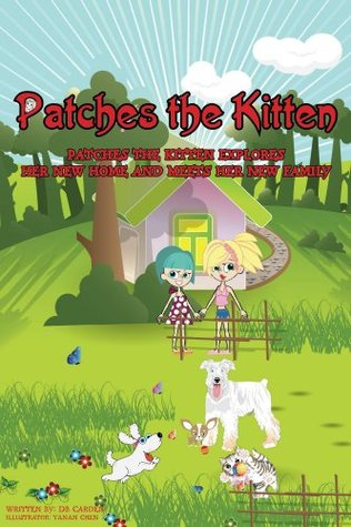 Patches the Kitten: Patches the Kitten Explores Her New Home and Meets Her New Family  by  D.B. Carden