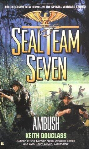 Ambush (Seal Team Seven #15) Keith Douglass