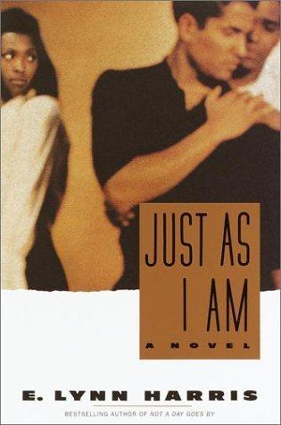 Just As I Am  by  E. Lynn Harris