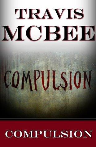 Compulsion Travis McBee