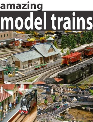 Model Trains: Fun Facts and Pictures A+ Book Reports