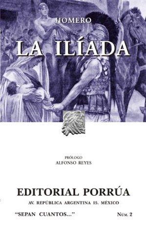 La Ilíada (Colección Sepan Cuantos: 002) Homer