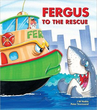 Fergus to the Rescue (Fergus Ferry, #7)  by  J.W. Noble