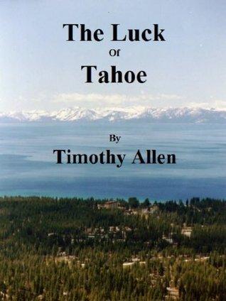 The Luck of Tahoe Timothy Allen