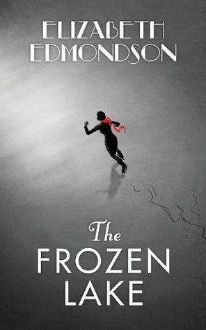 The Frozen Lake  by  Elizabeth Edmondson
