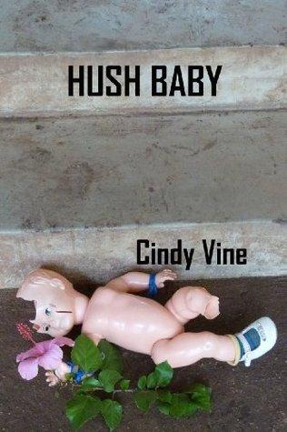 Hush Baby  by  Cindy Vine