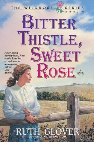 Bitter Thistle, Sweet Rose (The Wildrose #2) Ruth Glover
