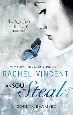 My Soul To Steal (Soul Screamers, #4) Rachel Vincent