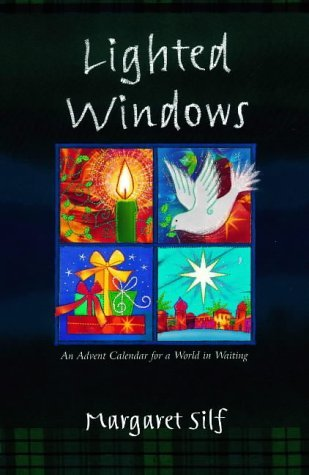 Lighted Windows: An Advent Calendar For A World In Waiting Margaret Silf