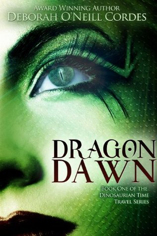 Dragon Dawn (Book One of the Dinosaurian Time Travel Series)  by  Deborah ONeill Cordes