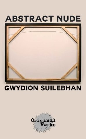 Abstract Nude  by  Gwydion Suilebhan
