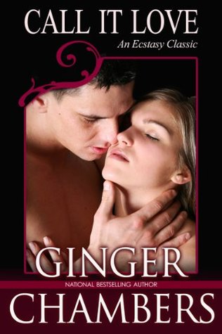 Call It Love  by  Ginger Chambers