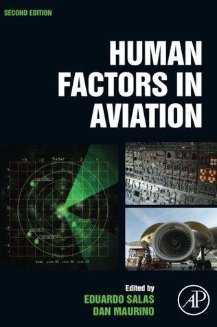 Human Factors in Aviation, Second Edition Eduardo Salas