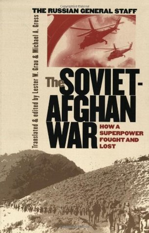 Bear Went Over the Mountain: Soviet Combat Tactics in Afghanistan Lester W. Grau