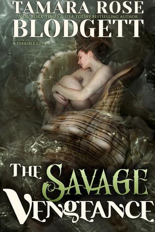 The Savage Vengeance (Savage, #4) Tamara Rose Blodgett