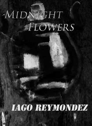 Midnight Flowers and other impossible creatures  by  Iago Reymondez
