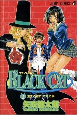 Black Cat, Vol. 3: What the Living Can Do: v. 3  by  Kentaro Yabuki