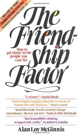 Friendship Factor: How to Get Closer to the People You Care for  by  Alan Loy McGinnis