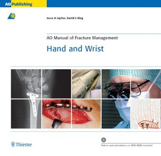 AO Manual of Fracture Management: Hand & Wrist (AO Manual of Fracture Management Series)  by  Jesse Jupiter