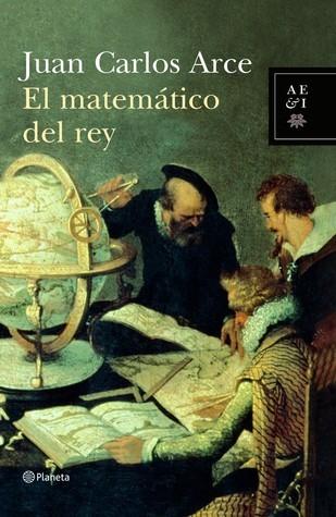 El matemático de rey  by  Juan Carlos Arce