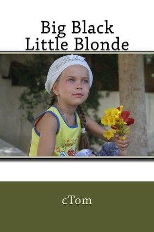 Big Black Little Blonde  by  C. Tom