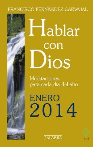 Hablar con Dios - Enero 2014: 23  by  Francisco Fernández-Carvajal