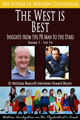 The West is Best-Insights from the PR Man to the Stars (The Future of Western Civilization Series 1) #14 Nicholas Beecroft