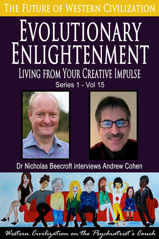 Evolutionary Enlightenment-Living from Your Creative Impulse (The Future of Western Civilization Series 1)  #15  by  Nicholas Beecroft
