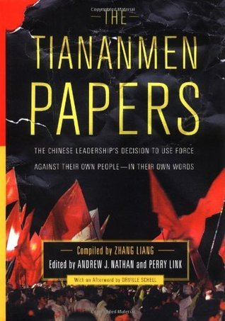 The Tiananmen Papers : The Chinese Leaderships Decision to Use Force Against Their Own People - In Their Own Words  by  Orville Schell