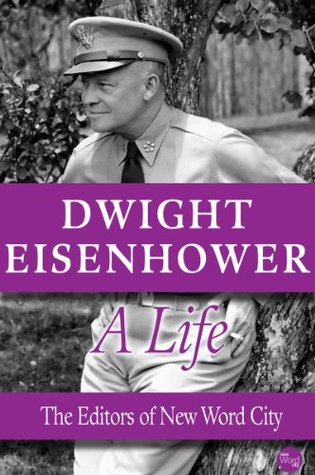 Dwight Eisenhower, A Life  by  New Word City
