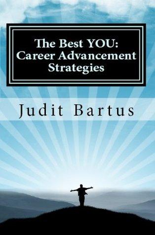 The Best YOU: Career Advancement Strategies Book Judit Bartus