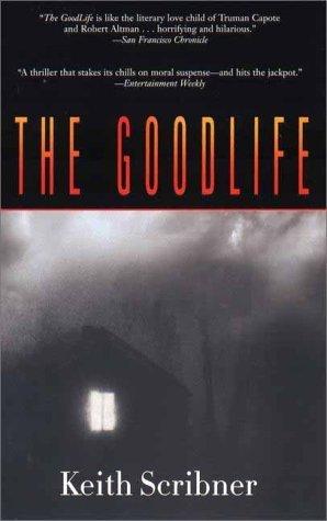 The GoodLife  by  Kieth Scribner