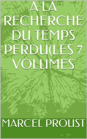 A LA RECHERCHE DU TEMPS PERDU(LES 7 VOLUMES Marcel Proust