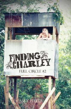 Finding Charley (Full Circle, #2)  by  Casey Peeler