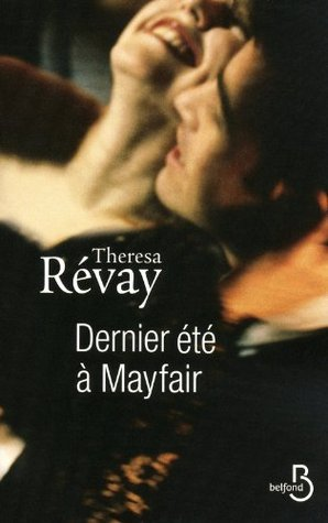 Dernier Eté à Mayfair  by  Theresa Révay