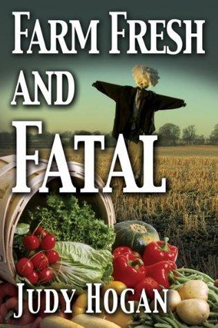 Farm Fresh and Fatal Judy Hogan