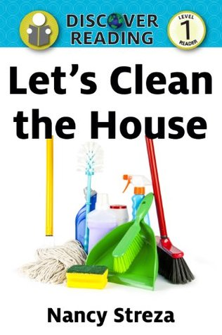 Lets Clean the House (Discover Reading Level 1 Reader) Nancy Streza