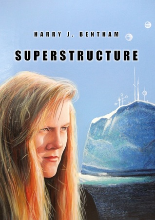 Superstructure  by  Harry J. Bentham