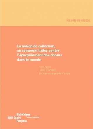 La notion de collection: Ou comment lutter contre léparpillement des choses dans le monde Pierre Bergé