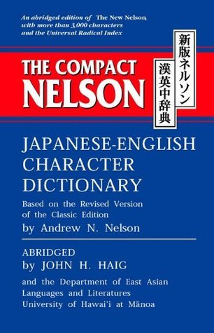 The Compact Nelson Japanese-English Character Dictionary Andrew N. Nelson