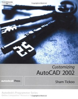 Customizing AutoCAD 2002  by  Sham Tickoo