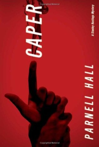 Caper (Stanley Hastings Mystery, #17) Parnell Hall