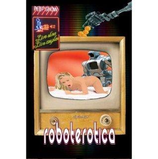 Roboterotica: 23 Electric Tales of Erotica Molly Synthia