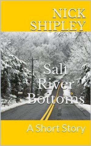 Salt River Bottoms Nick Shipley