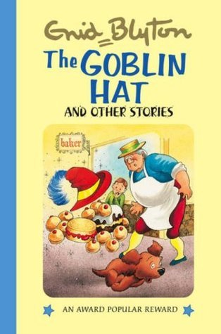 The Goblin Hat and Other Stories (Enid Blytons Popular Rewards Series)  by  Enid Blyton